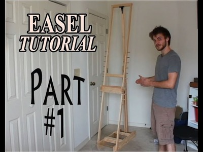 DIY How to Make an Adjustable Artist Easel - part 1