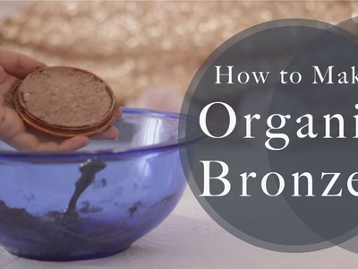 DIY- Organic Bronzer