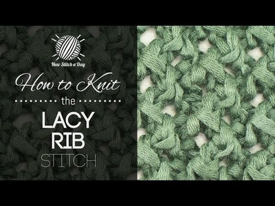 How to Knit the Lacy Rib Stitch