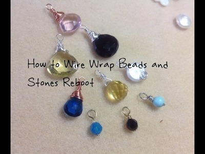 How to Wire Wrap Beads and Stones Reboot by Denise Mathew