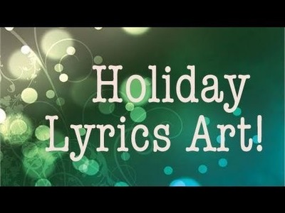 DIY HOLIDAY LYRICS ART!