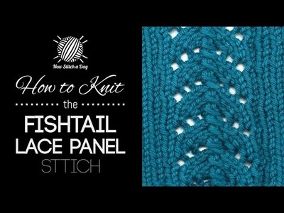 How to Knit the Fishtail Lace Panel Stitch