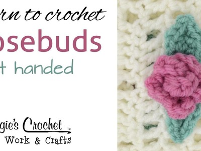 Crochet Beginner Lesson Learn How to: Crochet Rosebuds - 027 Left Handed.wmv