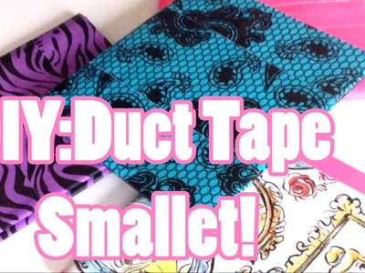 DIY:Duct Tape Smallet!