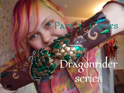 Fantasy fair costume 2014 - Dragonrider series part 3: the gloves