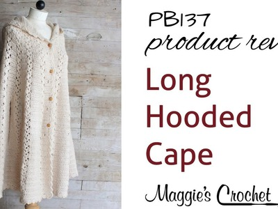 Long Hooded Cape Crochet Pattern PB137 Review
