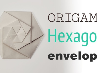 Origami Hexagonal Envelope. Pouch Tutorial