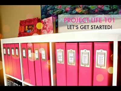 Project Life 101: Let's Get Started!