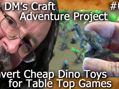 Convert Cheap Dino Toys for Table Top Games (The DM's Craft, Adventure Project #005)