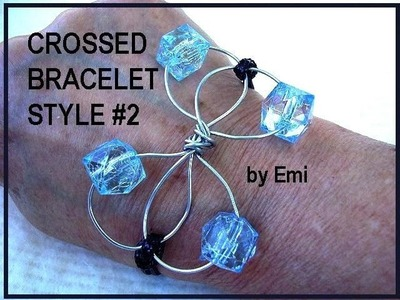 CROSSED BRACELET, STYLE #2, wire wrapped jewelry, cord how to make, diy