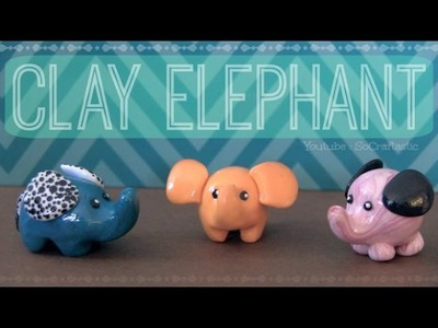 Elephant - Polymer Clay Charm - How To
