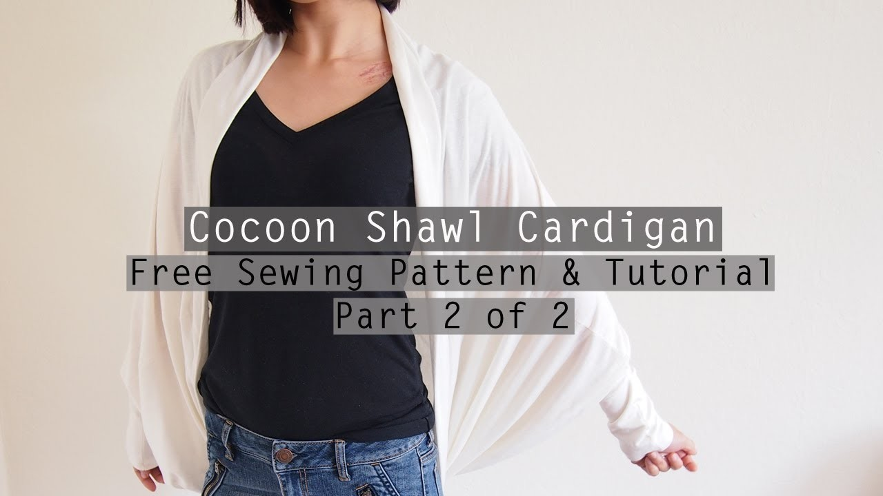 How to Make a Cocoon Shawl Cardigan - Free sewing pattern & tutorial - PART 2