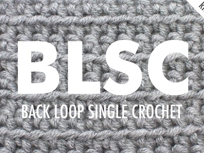 The Back Loop Single Crochet :: Crochet Abbreviation :: Right Handed