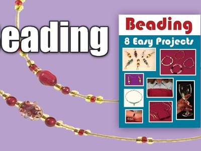 Beading: 8 Easy Projects