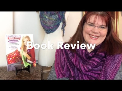 Book Review | I Can't Believe I'm Knitting by Leisure Arts