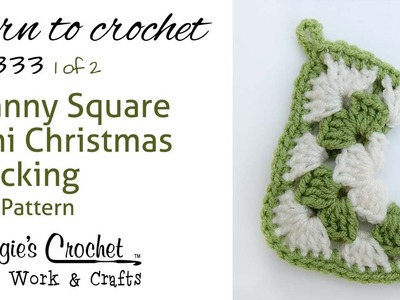 Crochet How to Free Pattern - Granny Christmas Stocking Part 1 of 2 Right Handed
