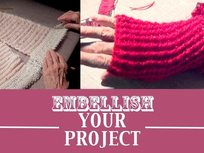 Decorate Your Knits- Embellishment Knitting Ideas PART 2
