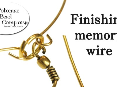 How to Finish Memory Wire