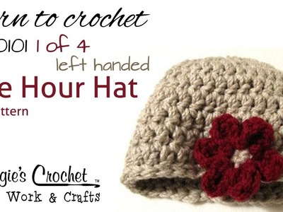 Crochet Flower Hat LEFT HAND Pattern Easy How to by Maggie Weldon Part 1of4