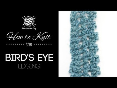 How to Knit the Birds Eye Edging Stitch