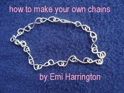 HOW TO MAKE YOUR OWN CHAINS.