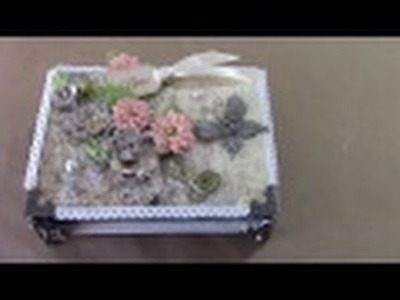 TUTORIAL - LEARN HOW TO MAKE THIS LOVELY KEEPSAKE JEWELRY BOX -  Designs by Shellie