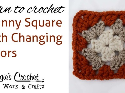 007 Learn How to Crochet: Granny Square Changing Colors