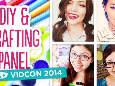 DIY & Crafting Panel at VidCon 2014 ~ With Bethany Mota, Anneorshine, and more!