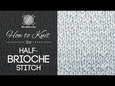 How to Knit the Half Brioche Stitch