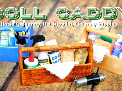 How to Make a Doll Caddy   Horse Grooming, Cleaning and Art Supplies - Doll Crafts