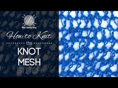 How to Knit the Knot Stitch Mesh