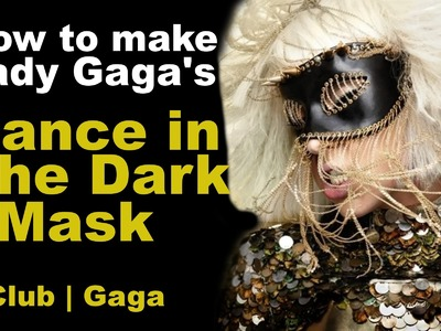 How to make Lady Gaga's Dance in The Dark Mask!!!
