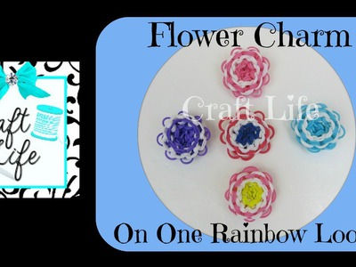 Craft Life Flower Charm Tutorial on One Rainbow Loom