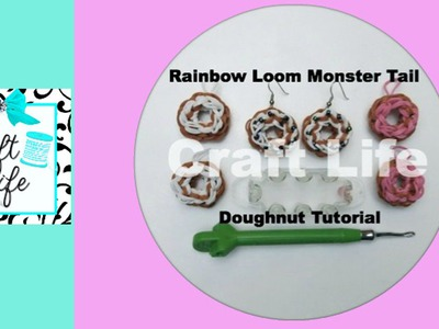 Craft Life Rainbow Loom Monster Tail Doughnut Charm Tutorial