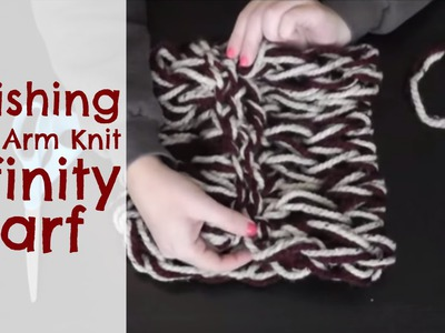 DIY Arm Knitting - Finishing Your Infinity Scarf