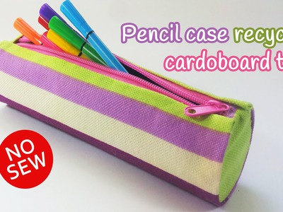 DIY crafts: PENCIL CASE recycling cardboard tube NO SEW - Innova Crafts