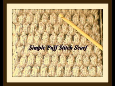 How To Crochet A Puff Stitch Scarf