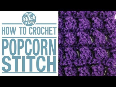 How to Crochet the Popcorn Stitch