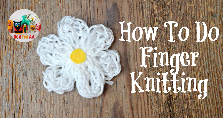 How to do Finger Knitting