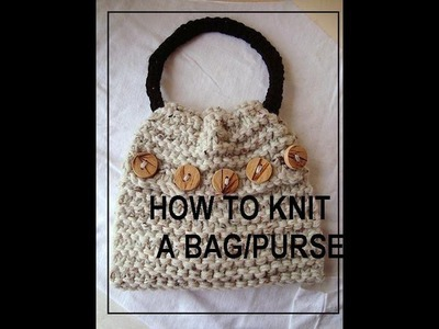 HOW TO KNIT A HANDBAG, PURSE, BAG, SATCHEL