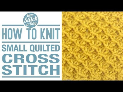 How to Knit the Small Quilted Cross Stitch ( english style )
