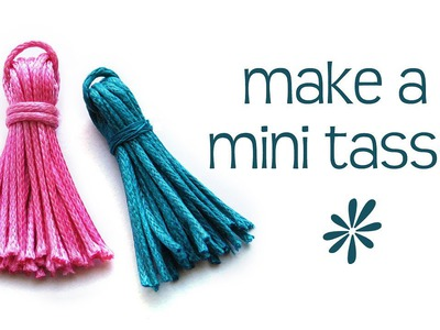 Make a mini tassel - craft tutorial