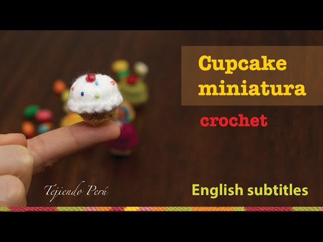 Mini tutorial 9: Cupcakes miniatura tejidos a crochet. English subtitles: crochet mini cupcakes