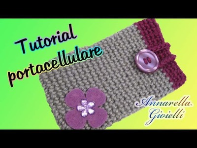 Tutorial portacellulare uncinetto FACILE | How to crochet cell cover