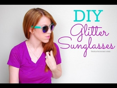 DIY Glitter Sunglasses + GIVEAWAY (closed)