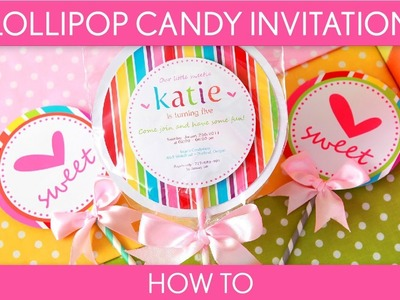 How to Make: Cute Lollipop Candy Invitation (Birthday Party). B16