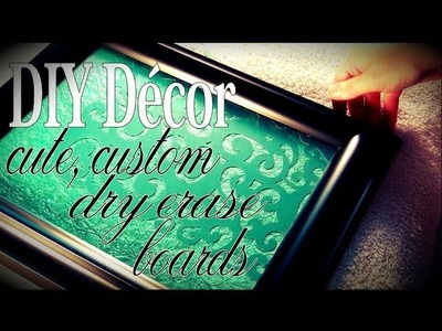 DIY Décor ♥ Cute, Custom Dry Erase Boards