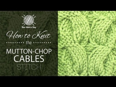 How to Knit the Mutton Chop Cable Panel Stitch