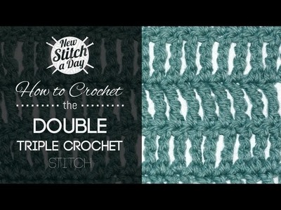 How to Crochet the Double Triple Crochet