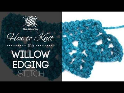 How to Knit the Willow Edging Stitch